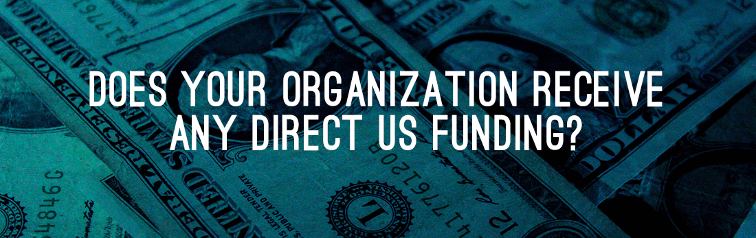 Does Your Organization Receive Any Direct US Funding?
